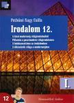 Pethőné Nagy Csilla - IRODALOM 12. I. KÖTET