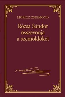 MÓRICZ ZSIGMOND - Rózsa Sándor összevonja a szemöldökét [eKönyv: epub, mobi]