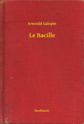 Galopin, Arnould - Le Bacille [eKönyv: epub, mobi]