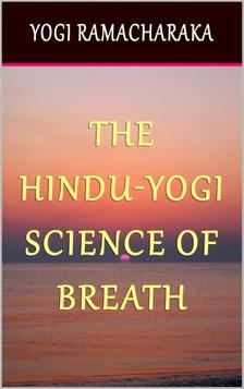 Yogi Ramacharaka - The Hindu-Yogi Science of Breath [eKönyv: epub, mobi]