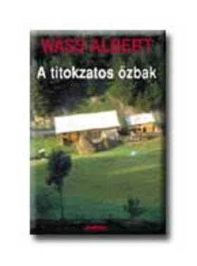 Wass Albert - A TITOKZATOS ŐZBAK - FŰZÖTT -