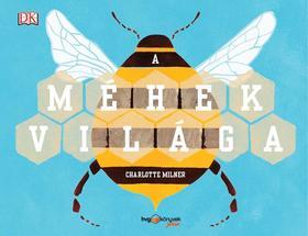 Charlotte Milner - A méhek világa