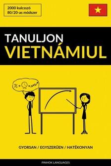 Tanuljon Vietnámiul - Gyorsan / Egyszerűen / Hatékonyan [eKönyv: epub, mobi]