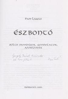 Papp László - Észbontó (dedikált) [antikvár]
