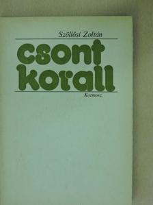 Szöllősi Zoltán - Csontkorall [antikvár]