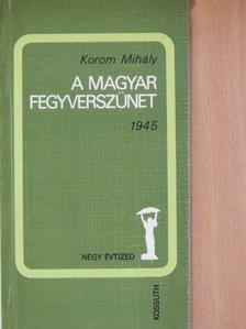 Korom Mihály - A magyar fegyverszünet [antikvár]