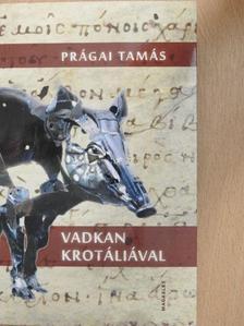 Prágai Tamás - Vadkan krotáliával [antikvár]