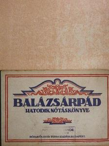 Balázs Árpád - Balázs Árpád hatodik nótáskönyve [antikvár]