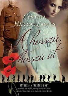 Cynthia Harrod-Eagles - A hosszú, hosszú út - Otthon és a fronton, 1917