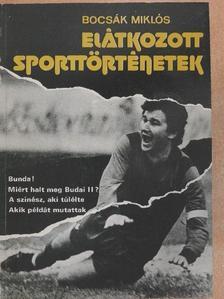 Bocsák Miklós - Elátkozott sporttörténetek [antikvár]
