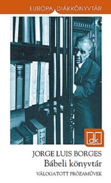 Jorge Luis Borges - Bábeli könyvtár EDK