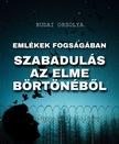 Orsolya Budai - Emlékek fogságában - Szabadulás az elme börtönéből [eKönyv: epub, mobi]