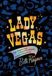 RAYMER, BETH - Lady Vegas - Egy dögös csaj a szerencsejáték férfias világában