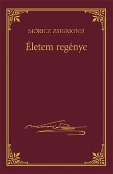 MÓRICZ ZSIGMOND - Életem regénye [eKönyv: epub, mobi]