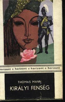 Thomas Mann - Királyi fenség [antikvár]