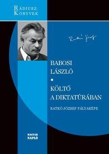 Babosi László - Költő a diktatúrában