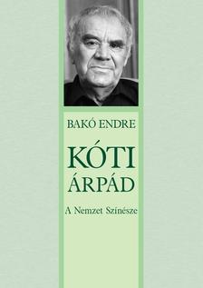 Bakó Endre - Kóti Árpád - A Nemzet Színésze