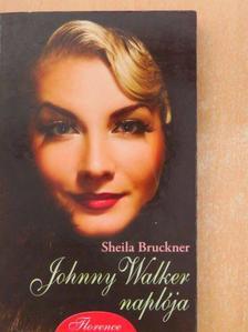 Sheila Bruckner - Johnny Walker naplója [antikvár]