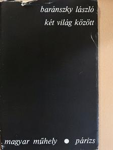 Baránszky László - két világ között [antikvár]