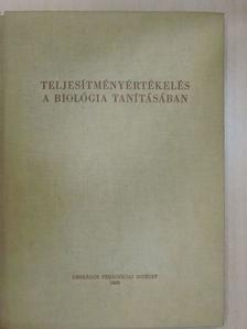 Dr. Fazekas György - Teljesítményértékelés a biológia tanításában [antikvár]