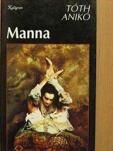 Tóth Anikó - Manna [antikvár]