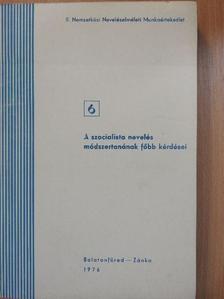 Barna Lajos - A szocialista nevelés módszertanának főbb kérdései [antikvár]