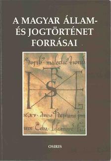 Mezey Barna - A magyar állam- és jogtörténet forrásai [antikvár]