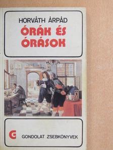 Horváth Árpád - Órák és órások [antikvár]