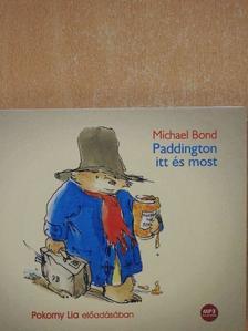 Michael Bond - Paddington itt és most - Hangoskönyv [antikvár]