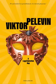 Viktor Pelevin - A Legyőzhetetlen Nap [eKönyv: epub, mobi]