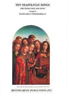 TEN NEAPOLITAN SONGS FOR TENOR VOICE AND PIANO (G. CHIARAMELLO)