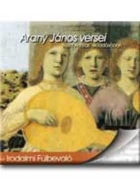 Arany János - ARANY JÁNOS VERSEI - IRODALMI FÜLBEVALÓ - CD