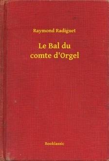 Raymond Radiguet - Le Bal du comte d'Orgel [eKönyv: epub, mobi]
