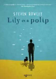 Steven Rowley - Lily és a polip