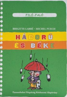 Brigitte Labbé - Michel Puech - Háború és béke - Filó-Faló 8.