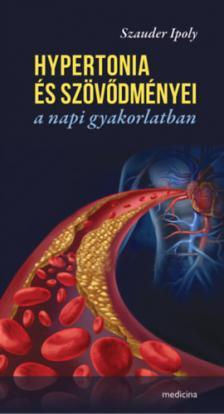 Dr.Szauder Ipoly - Hypertonia és szövődményei a napi gyakorlatban