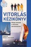 VITORLÁS KÉZIKÖNYV - ÁTFOGÓ ÚTMUTATÓ A VITORLÁZÁS SZERELMESEINEK