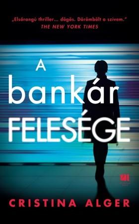 Cristina Alger - A bankár felesége [eKönyv: epub, mobi]