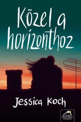 Jessica Koch - Közel a horizonthoz [eKönyv: epub, mobi]