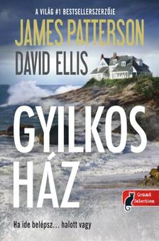 James Patterson, David Ellis - A gyilkos ház