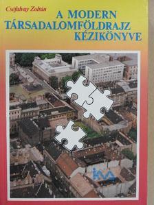 Cséfalvay Zoltán - A modern társadalomföldrajz kézikönyve [antikvár]
