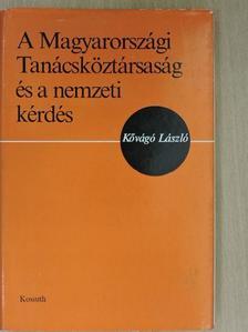 Kővágó László - A Magyarországi Tanácsköztársaság és a nemzeti kérdés [antikvár]
