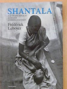 Frédérick Leboyer - Shantala [antikvár]