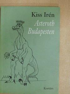 Kiss Irén - Asteroth Budapesten [antikvár]