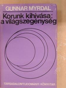 Gunnar Myrdal - Korunk kihívása: a világszegénység [antikvár]