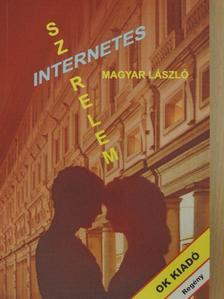 Magyar László - Internetes szerelem [antikvár]