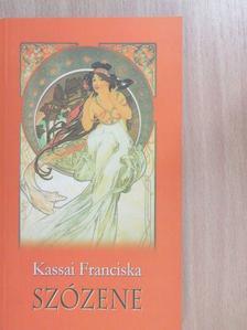 Kassai Franciska - Szózene [antikvár]