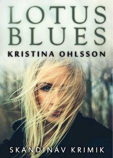 Kristina Ohlsson - Lotus blues [antikvár]