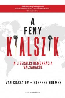 Ivan Krasztev-Stephen Holmes - A fény kialszik - A liberális demokrácia válságáról [eKönyv: epub, mobi]
