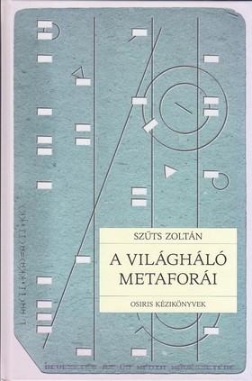 Szűts Zoltán - A világháló metaforái - Osiris kézikönyvek